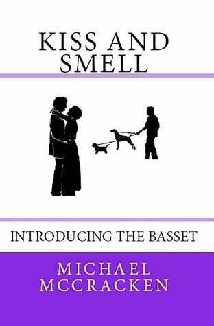 Kiss and Smell  by  Michael McCracken