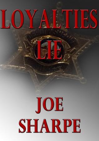 Loyalties Lie  by  Joe Sharpe