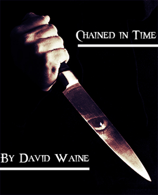 Chained in Time David Waine