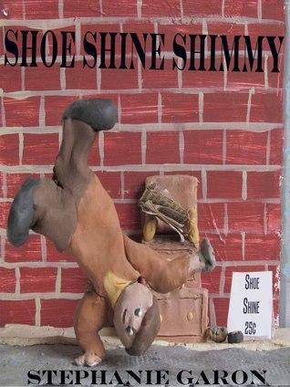 Shoe Shine Shimmy  by  Stephanie Garon