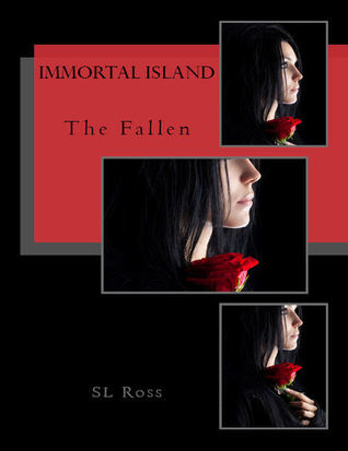 Immortal Island: The Fallen S L ROSS
