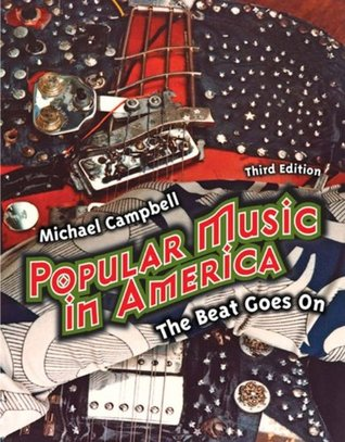 Popular Music in America: And The Beat Goes On, 3rd Ed.  by  Michael Campbell
