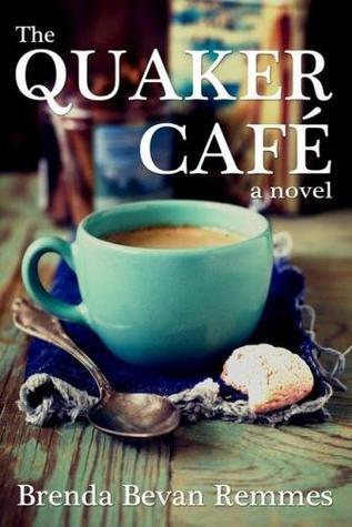 The Quaker Cafe  by  Brenda Bevan Remmes