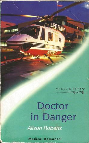 Doctor In Danger  by  Alison Roberts