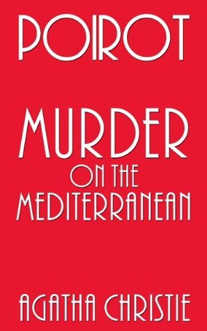 Poirot: Murder on the Mediterranean  by  A. Hastings