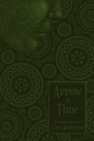 Arrow of Time (Marauders, #1) Lina Andersson