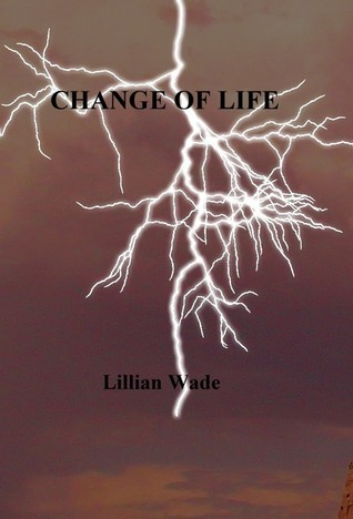 Change of Life Lillian Wade