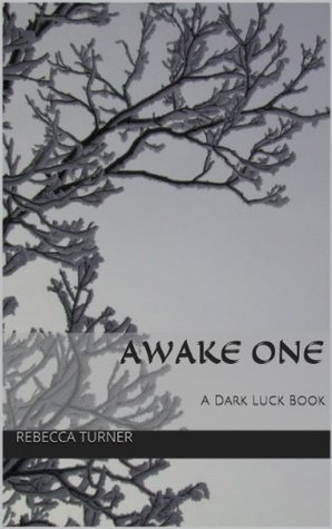 Awake One  by  Rebecca Turner