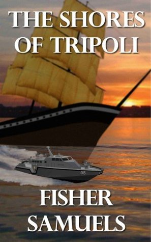 The Shores of Tripoli Fisher Samuels