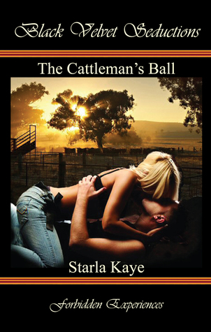 The Cattleman's Ball  by  Starla Kaye