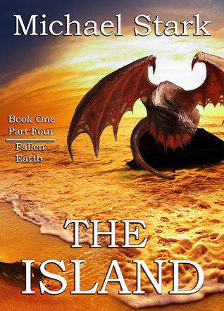 The  Island Part 4 (Fallen Earth #1)  by  Michael  Stark