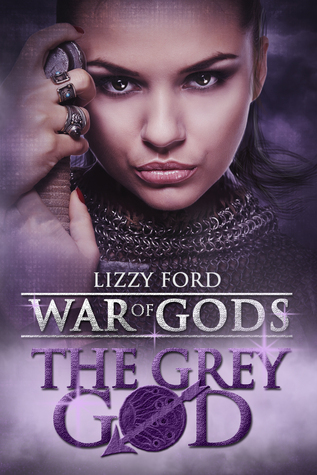 The Grey God (Book IV, War of Gods) Lizzy Ford