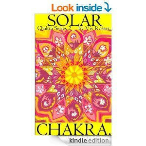 Solar Chakra (Chakra Series) Viv Rosser