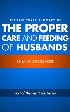 Summary: The Proper Care and Feeding of Husbands Eric H. Sandwell