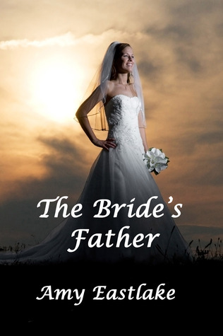 The Brides Father  by  Amy Eastlake