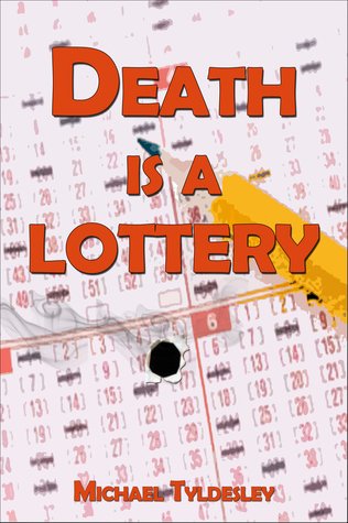 Death is a Lottery  by  Michael Tyldesley
