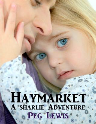 Haymarket  by  Peg Lewis