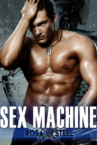 Sex Machine  by  Rosa Steel