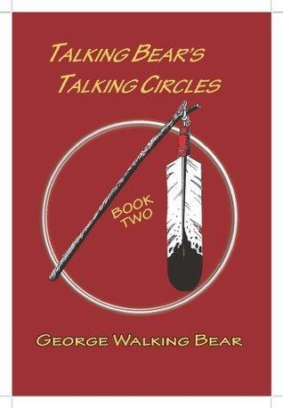 Talking Bears Talking Circles Book Two George Walking Bear