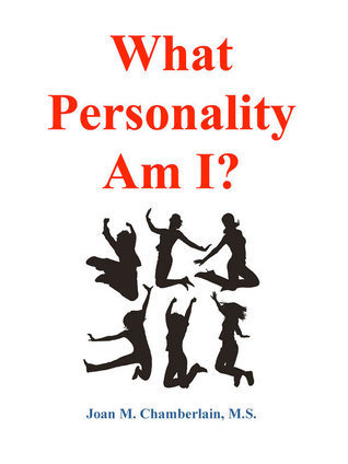 What Personality Am I?  by  Joan Chamberlain