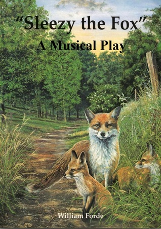 Sleezy the Fox Play William Forde