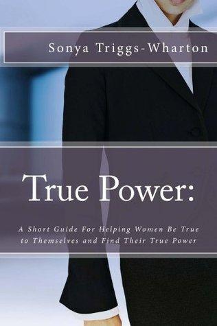 True Power: (True Series)  by  Sonya Triggs-Wharton