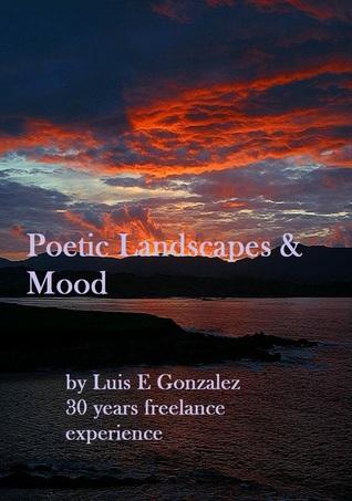 Poetic Landscapes & Mood  by  Luis González