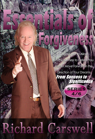 Essentials of Forgiveness  by  Richard Carswell