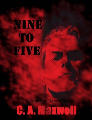 Nine to Five  by  Carrie Ann Maxwell