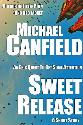 Sweet Release  by  Michael  Canfield