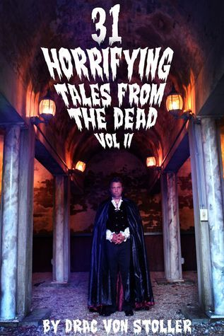 31 Horrifying Tales from the Dead Volume 2 Drac Von Stoller