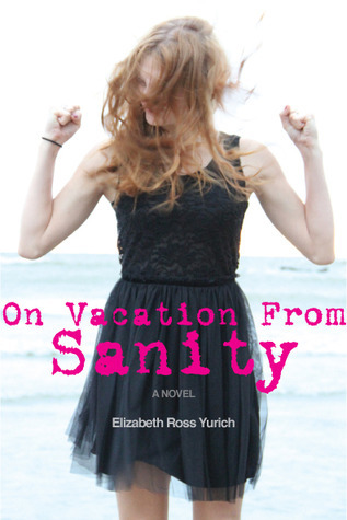 On Vacation From Sanity Elizabeth Ross Yurich