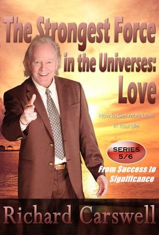 The Strongest Force in the Universes:LOVE Richard Carswell