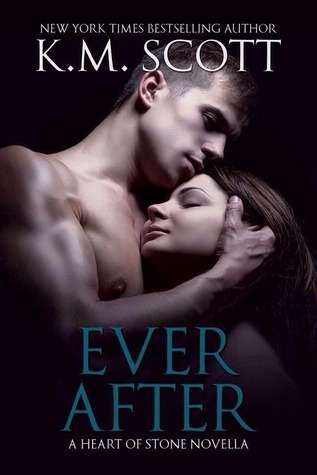 Ever After (Heart of Stone, #3.5) K.M. Scott