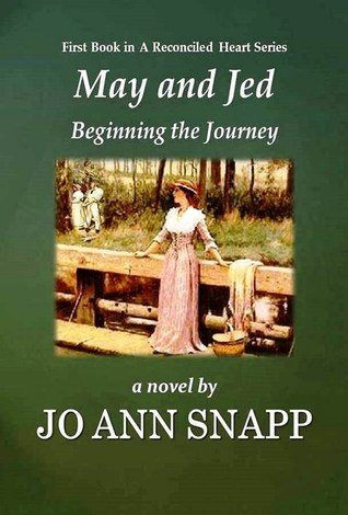 May and Jed: Beginning the Journey (A Reconciled Heart #1)  by  Jo Ann Snapp