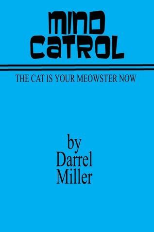 Mind Catrol  by  Darrel Miller