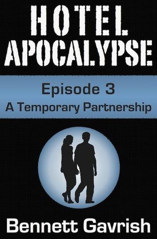 A Temporary Partnership (Hotel Apocalypse, #3)  by  Bennett Gavrish