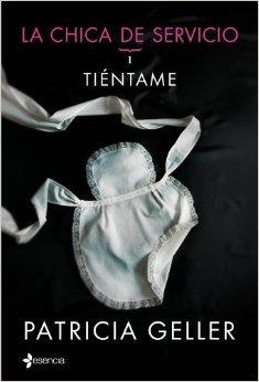 Tiéntame (La chica de servicio, #1)  by  Patricia Geller