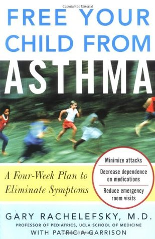 Free Your Child from Asthma Gary Rachelefsky