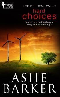 Hard Choices (The Hardest Word #3) Ashe Barker