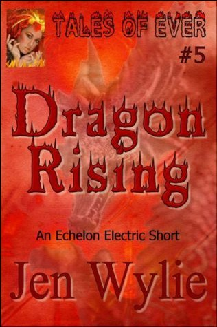 Dragon Rising (Tales of Ever, #6)  by  Jen Wylie