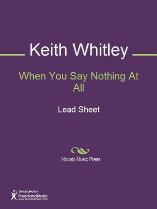 When You Say Nothing At All  by  Don Schlitz