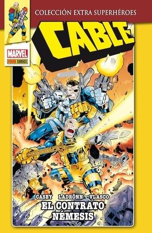 Cable: El contrato némesis (Colección Extra Superhéroes, Cable #2)  by  Joe Casey