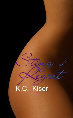 Sting of Regret K.C. Kiser