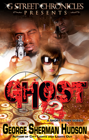 Ghost 2 (Short Story Series)  by  George Sherman Hudson