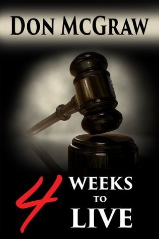 4 Weeks to Live  by  Don McGraw