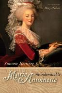 The Indomitable Marie-Antoinette Simone Bertière