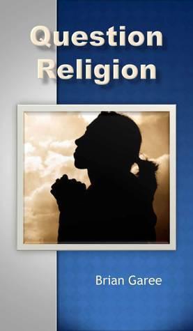 Question Religion Brian Garee