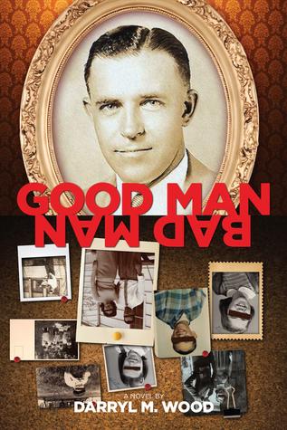 Good Man Bad Man Darryl Wood