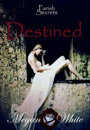 Destined  by  Megan White